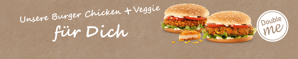 Burger mit Chicken / Veggie Double me